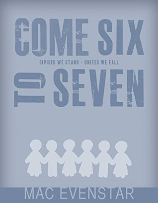 Come Six to Seven: A Novel