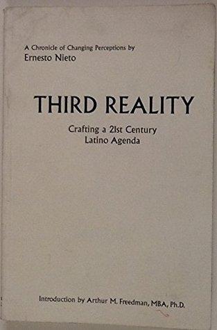 Third Reality: Crafting a 21st Century Latino Agenda