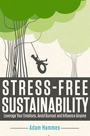 stress-free-sustainability-leverage-your-emotions-avoid-burnout-and-influence-anyone