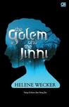 The Golem and The Jinni - Sang Golem dan Sang Jin by Helene Wecker