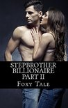 Stepbrother Billionaire by Foxy Tale