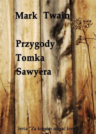 Przygody Tomka Sawyera - Polish Edition