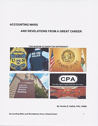 Accounting Wars and& Revelations from A Great Career: The Wisdom to Know the Difference