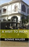 A Visit to India: Three Weeks in Khajuraho