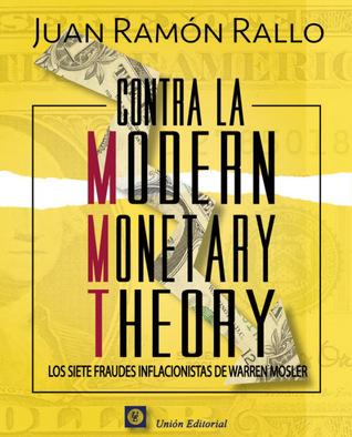 contra-la-modern-monetary-theory-los-siete-fraudes-inflacionistas-de-warren-mosler