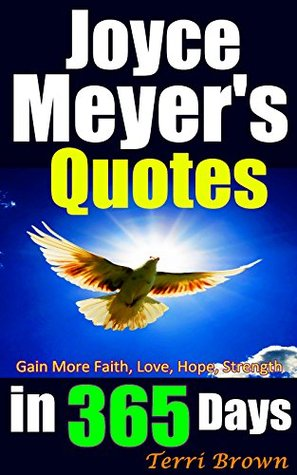 Joyce Meyer Enjoying Everyday Life Quotes Beauteous Joyce Meyer's Quotes In 365 Days Inspirational Joyce Meyer Quotes