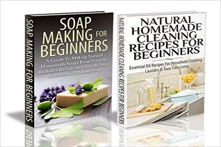 Essential Oils Box Set #29:Natural Homemade Cleaning Recipes for Beginners & Soap Making For Beginners
