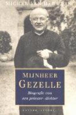 Mijnheer Gezelle: Biografie van een priester dichter (1830 1899)