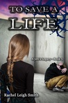To Save A Life (A'yen's Legacy #3)