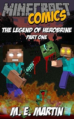 Minecraft: The Legend of Herobrine (Minecraft Herobrine Comics Book 1)