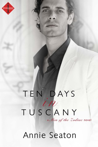 Ten Days in Tuscany (Men of the Zodiac, #4)