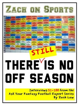 There Still Is No Off Season: Interviews 51-100 of the Ask Your Fantasy Football Expert Series