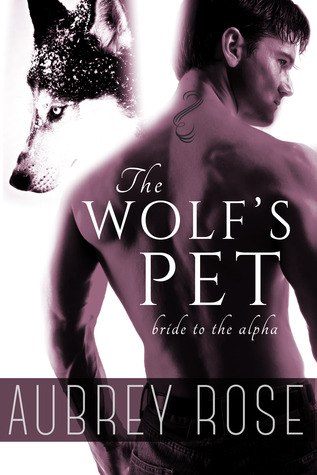 Bride to the Alpha (The Wolf's Pet, #2)