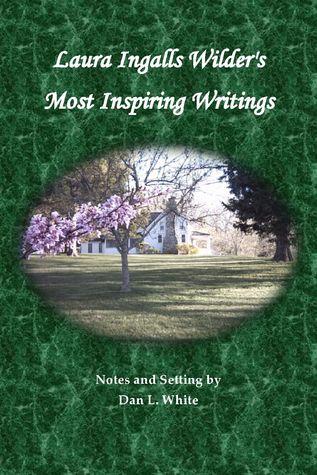 Laura Ingalls Wilder's Most Inspiring Writings