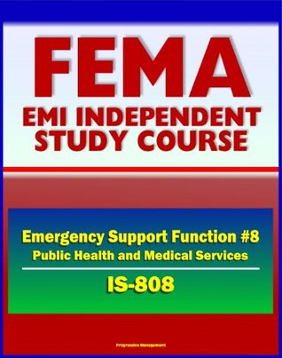21st Century FEMA Study Course: Emergency Support Function #8 Public Health and Medical Services (IS-808) - Public Health Service Teams, NDMS, Strategic National Stockpile, NNRT