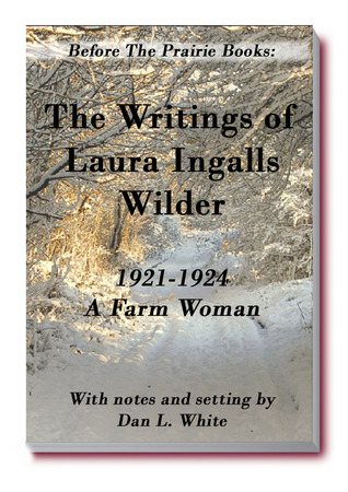 Before the Prairie Books: The Writings of Laura Ingalls Wilder 1921-1924: A Farm Woman