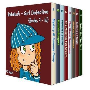 Rebekah - Girl Detective Books 9-16: 8 Fun Short Story Mysteries for Children Ages 9-12