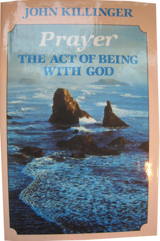 Prayer: The Act of Being With God