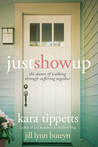 Just Show Up: The Dance of Walking through Suffering Together