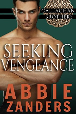 Seeking vengeance callaghan brothers 4 by abbie zanders 24793902 fandeluxe Image collections