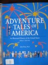 Adventure Tales of America: An Illustrated History of the United States, 1876-1932