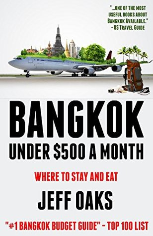 Bangkok Under $500 a Month: Where to Stay and Eat in Thailand's Most Popular City