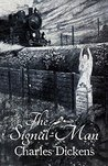 The Signal-Man (Original 1866 Edition): Annotated