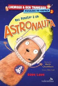 Meu Hamster É Um Astronauta (Cheiroso & Ben Travesso #2)
