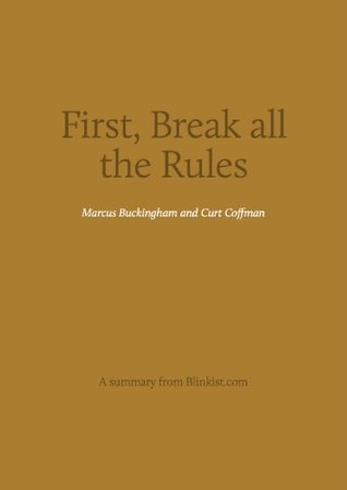 Key insights from First, Break all the Rules - What the World's Greatest Managers Do Differently