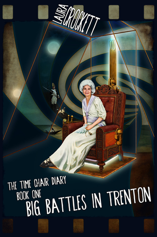 Big Battles in Trenton (The Time Chair Diary, Book One)