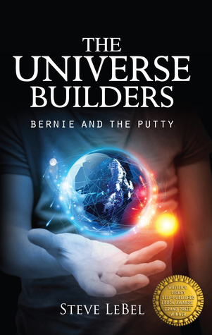 Bernie and the Putty (The Universe Build...