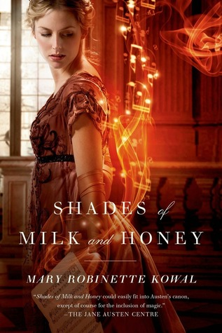 Shades of Milk and Honey(Glamourist Histories 1)
