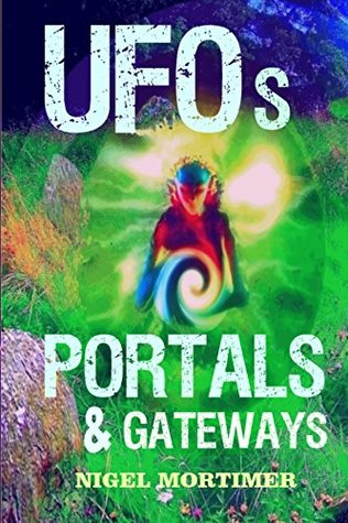 UFOs, Portals and Gateways: Investigating Orbs, ETs, Ghost Owls & dimensional Aliens