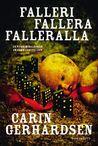 Falleri, fallera, falleralla by Carin Gerhardsen