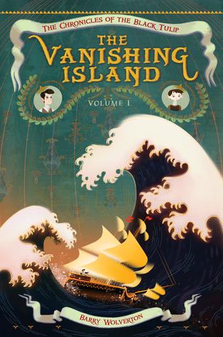 The Vanishing Island (The Chronicles of the Black Tulip #1)