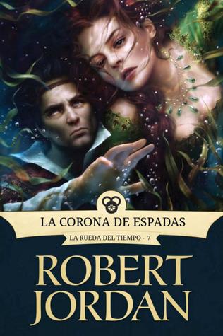 La Corona de Espadas(The Wheel of Time 7)