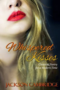 Whispered Kisses: Classical Poetry for a Modern Time