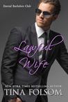 Lawful Wife (Eternal Bachelors Club, #3)