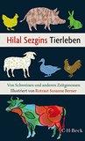 Hilal Sezgins Tierleben: Von Schweinen und anderen Zeitgenossen (Beck Paperback)
