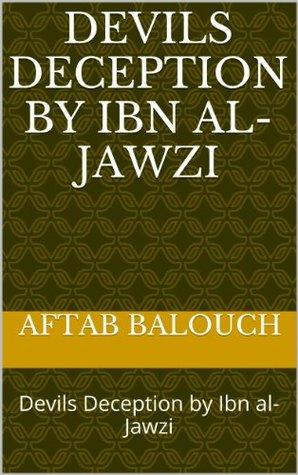 Devils Deception by Ibn al-Jawzi: Devils Deception by Ibn al-Jawzi