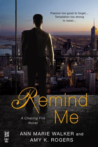 Remind Me (Chasing Fire, #1)