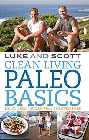 Clean Living Paleo Basics (The Clean Living Series Book 10)