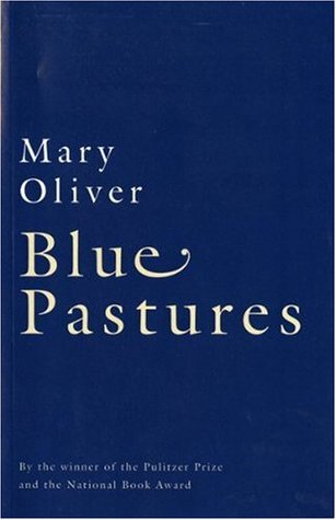 Blue Pastures by Mary Oliver