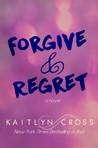 Forgive & Regret