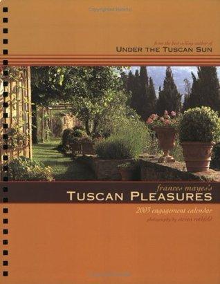 Frances Mayes's Tuscan Pleasures Calendar (2003)
