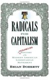 Radicals for Capitalism: A Freewheeling History of the Modern American Libertarian Movement
