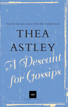 A Descant for Gossips by Thea Astley