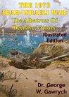 The 1973 Arab-Israeli War: The Albatross Of Decisive Victory [Illustrated Edition]