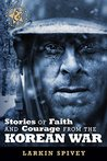 Stories of Faith and Courage from the Korean War (Battlefields and Blessings Book 6)