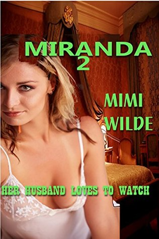 MIRANDA 2: HER HUSBAND LOVES TO WATCH